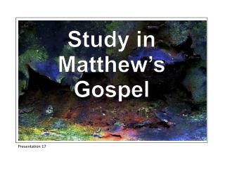 Study in Matthew s Gospel