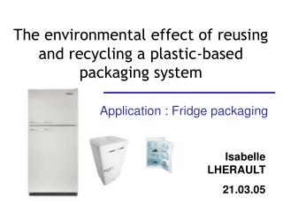The environmental effect of reusing and recycling a plastic-based packaging system