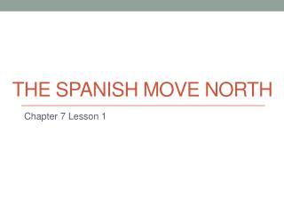 The Spanish Move North