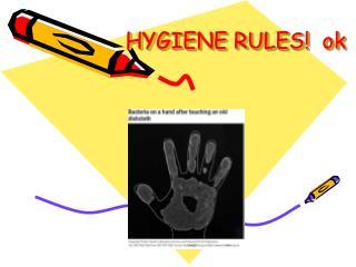 HYGIENE RULES  ok