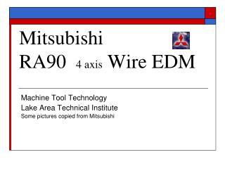 Mitsubishi RA90  4 axis Wire EDM