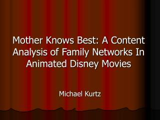 Mother Knows Best: A Content Analysis of Family Networks In Animated Disney Movies