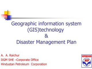 Geographic information system GIStechnology    Disaster Management Plan