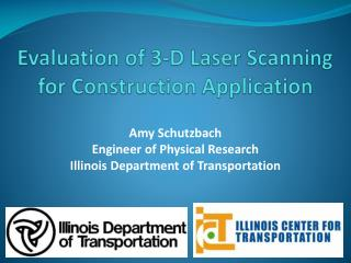 Evaluation of 3-D Laser Scanning for Construction Application