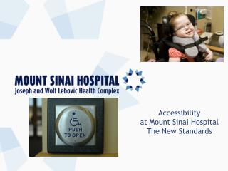 Accessibility  at Mount Sinai Hospital The New Standards