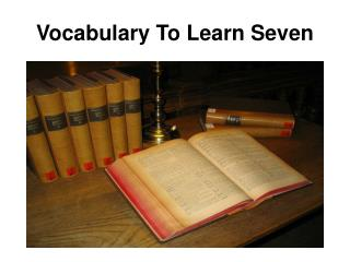 Vocabulary To Learn Seven