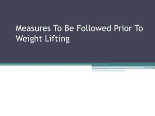 weight lifting measures