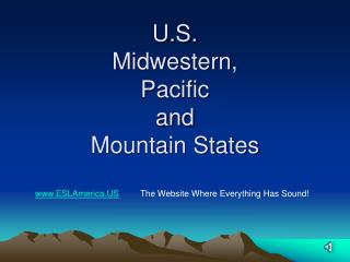 U.S. Midwestern, Pacific  and Mountain States