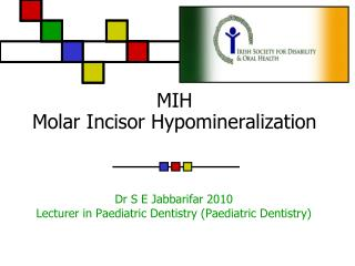 MIH  Molar Incisor Hypomineralization