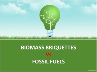 Biomass Briquettes Vs Fossil Fuels