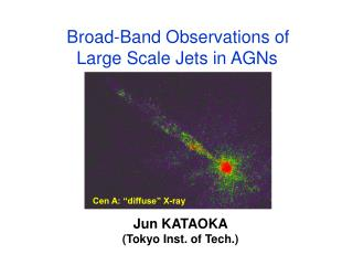 Broad-Band Observations of          Large Scale Jets in AGNs