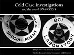cold case investigations and the use of dna