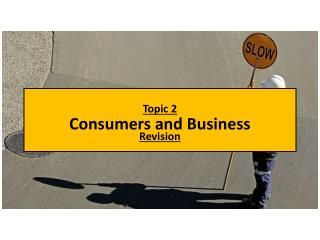 Topic 2  Consumers and Business Revision