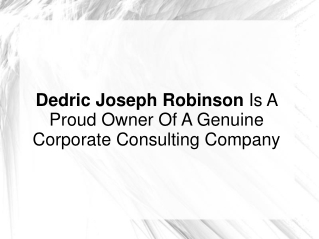 Dedric Joseph Robinson Is Owner Of Corporate Consulting Firm