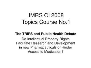 IMRS CI 2008 Topics Course No.1