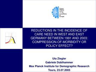 REDUCTIONS IN THE INCIDENCE OF CARE NEED IN WEST AND EAST GERMANY BETWEEN 1991 AND 2003: COMPRESSION-OF-MORBIDITY OR POL