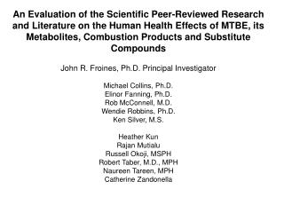 An Evaluation of the Scientific Peer-Reviewed Research and Literature on the Human Health Effects of MTBE, its Metabolit