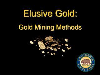 Elusive Gold:
