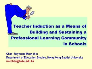 Teacher Induction as a Means of Building and Sustaining a Professional Learning Community  in Schools
