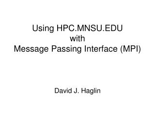 Using HPC.MNSU with Message Passing Interface MPI