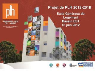 Etats G n raux du Logement Bassin EST 18 juin 2012