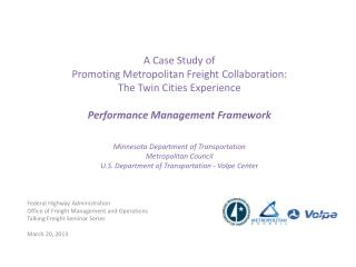 A Case Study of Promoting Metropolitan Freight Collaboration:  The Twin Cities Experience  Performance Management Framew