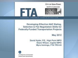 Developing Effective AE Slating,  Selection  Fee Negotiation Skills for Federally-Funded Transportation Projects  May 20