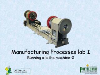 Manufacturing Processes lab I Running a lathe machine-2