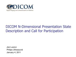 DICOM N-Dimensional Presentation State Description and Call for Participation