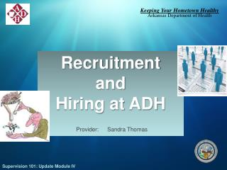 Recruitment and Hiring at ADH
