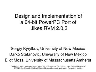 Design and Implementation of  a 64-bit PowerPC Port of  Jikes RVM 2.0.3