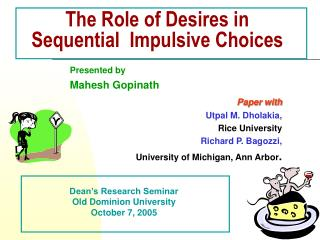 The Role of Desires in Sequential  Impulsive Choices