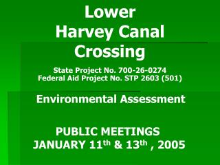 Lower  Harvey Canal  Crossing   State Project No. 700-26-0274 Federal Aid Project No. STP 2603 501