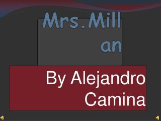 Mrs.Millan