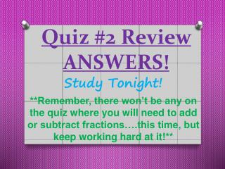 Quiz 2 Review ANSWERS