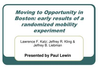 Moving to Opportunity in Boston: early results of a randomized mobility experiment