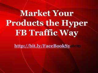 How To Market Your Products On Facebook!