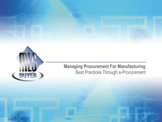 Managing Procurement For Manufacturing Best Practices Through e-Procurement