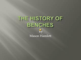 The history of benches