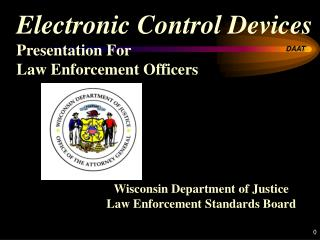 Electronic Control Devices Presentation For  Law Enforcement Officers