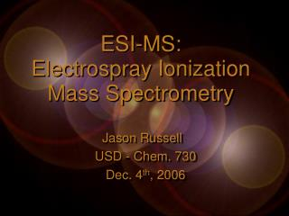 ESI-MS: Electrospray Ionization Mass Spectrometry