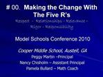00.  Making the Change With The Five R s  Respect  -  Relationships - Relevance    Rigor - Responsibility
