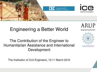 Engineering a Better World  The Contribution of the Engineer to Humanitarian Assistance and International Development  T