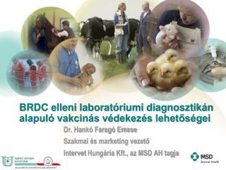 BRDC elleni laborat riumi diagnosztik n alapul  vakcin s v dekez s lehetos gei