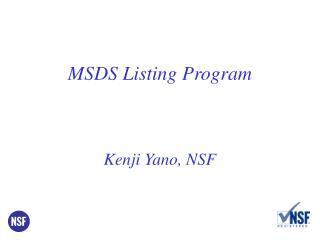 MSDS Listing Program    Kenji Yano, NSF