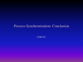 Process Synchronization: Conclusion