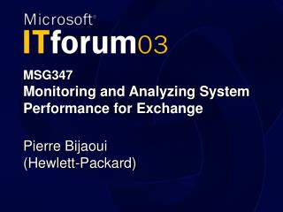 MSG347 Monitoring and Analyzing System Performance for Exchange