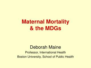 Maternal Mortality  the MDGs