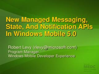 New Managed Messaging, State, And Notification APIs In Windows Mobile 5.0