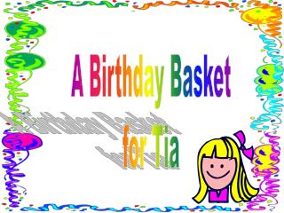 a birthday basket for tia